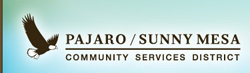 Pajaro/Sunny Mesa Community Services District - click here to visit the organization website